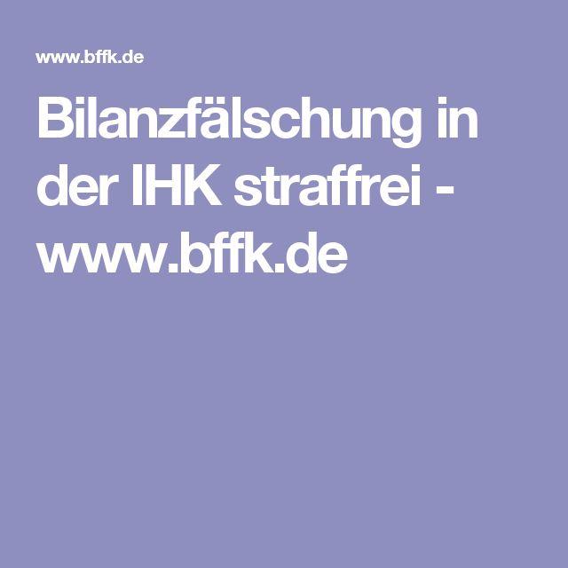 Bilanzfälschung in der IHK straffrei - www.bffk.de