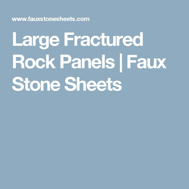 Large Fractured Rock Panels | Faux Stone Sheets