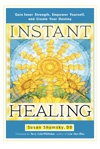 Susan Shumsky's book, Instant Healing, Launching April 23rd, 2013