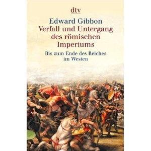 Verfall und Untergang des römischen Imperiums: Bis zum Ende des Reiches im Westen: 6 Bde. Edward Gibbon