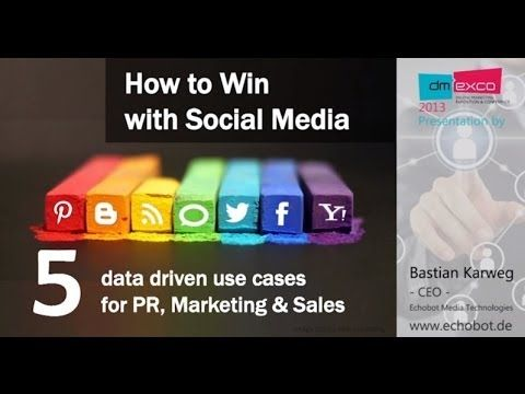 How to Win with Social Media: 5 data driven use-cases from PR, Sales and Marketing