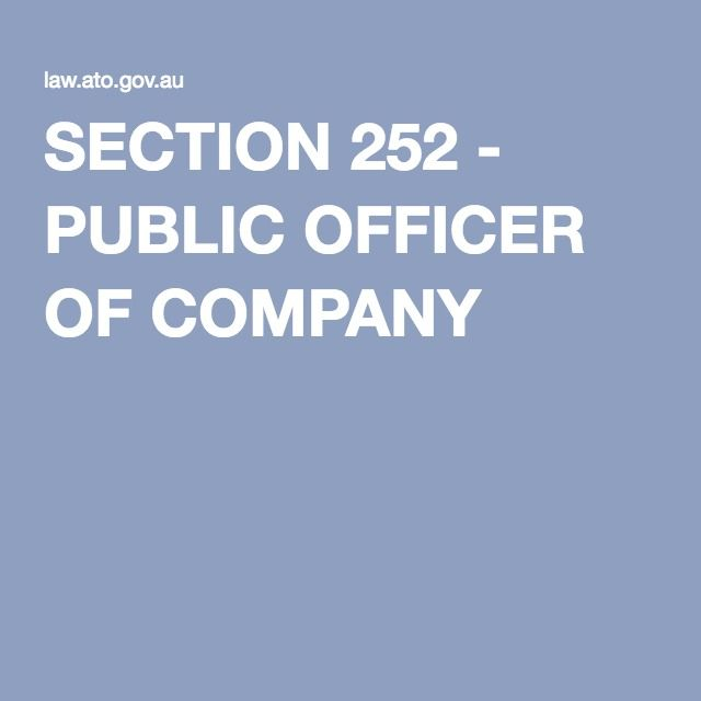 SECTION 252 - PUBLIC OFFICER OF COMPANY
