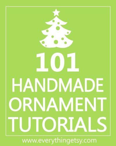 101 Handmade Ornament Tutorials