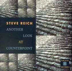 "Steve Reich, ""Another Look at Counterpoint"", Amiata Records"