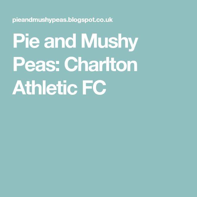 Pie and Mushy Peas: Charlton Athletic FC