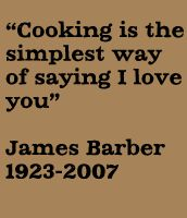 Cooking is the simplest way of saying I love you - The Urban Peasant - Memories of a wonderful chef, man and tv show.