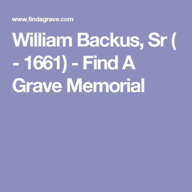 William Backus, Sr ( - 1661) - Find A Grave Memorial