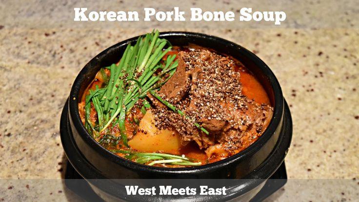 Korean Pork Bone Soup - West Meets East