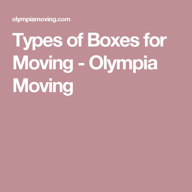 Types of Boxes for Moving - Olympia Moving