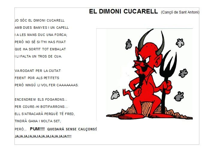 Es sol cantar aquesta cançó com a part d'un joc on els fillets i filletes encalcen el dimoni mentre canten la cançó.