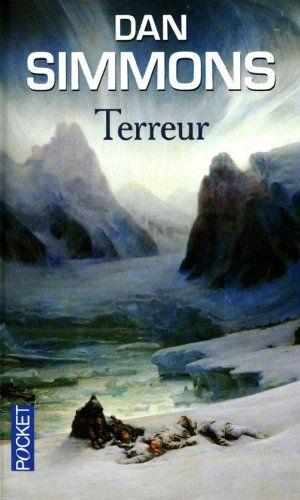 Terreur: Amazon.fr: Dan Simmons, Jean-Daniel Brèque: Livres