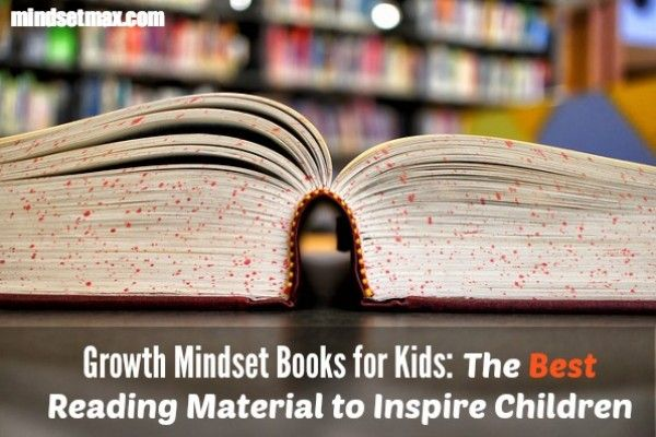 Growth Mindset Books for kids - The Best reading material to inspire children