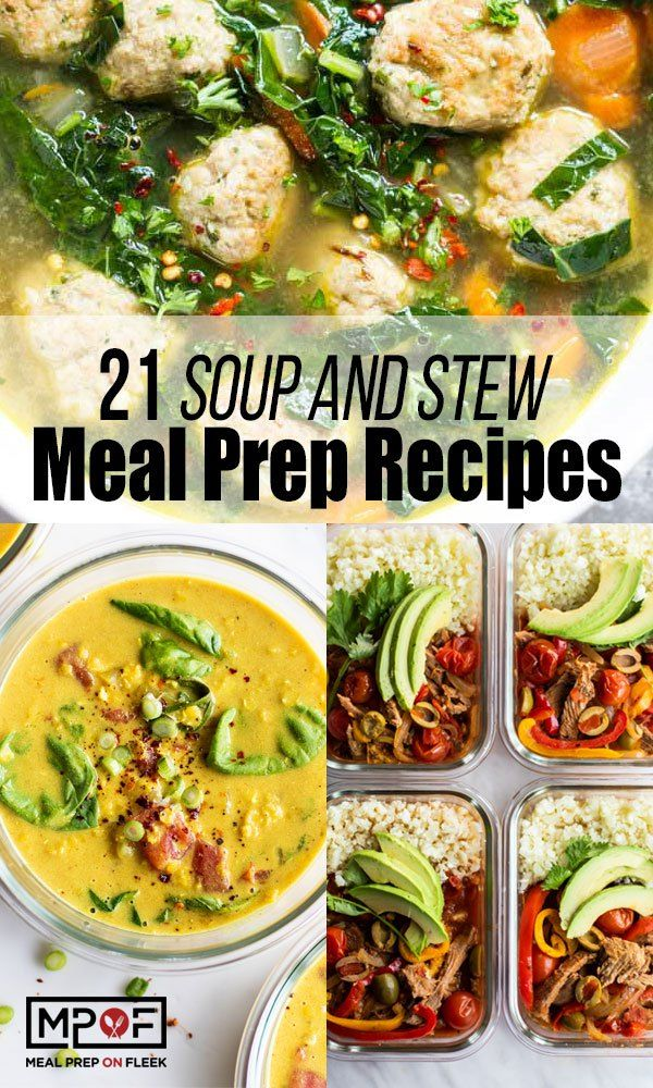 21 Soup And Stew Meal Prep Recipes For Fall And Winter Meal Prep On Fleek Meal Prep On Fleek Meals Dinner Meal Prep