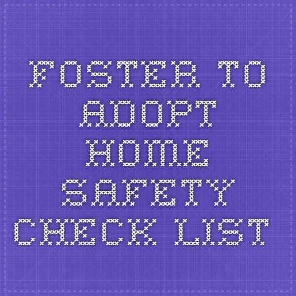 Foster to Adopt - Home Safety Check List.