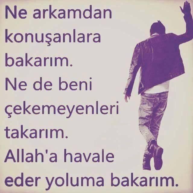 Ne arkamdan konuşanlara bakarım ne de beni çekemeyenleri takarım. Allah'a havale eder yoluma bakarım. #anlamli #sozler #edebiyat #mesajlar #felsefe #turkce #trip #kizlar #erkekler #anlamlisozler