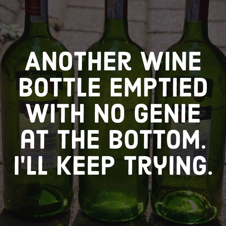 Another wine bottle emptied with no genie at the bottom. I'll keep trying!