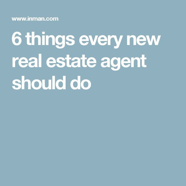 6 things every new real estate agent should do