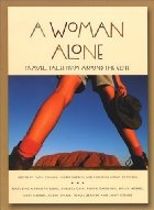 'A Woman Alone: Travel Tales From Around The Globe' is a must-read for ANY woman, traveler or not. Read inspiring tales from India, Thailand, Brazil, Indonesia, Mongolia, etc..of women trekking about on their own means and time. This book seriously makes you question your insecurities; Why stand their, obsessing about the beauty of your shoes, when you have a wide open road and endless miles of beautiful world to see?