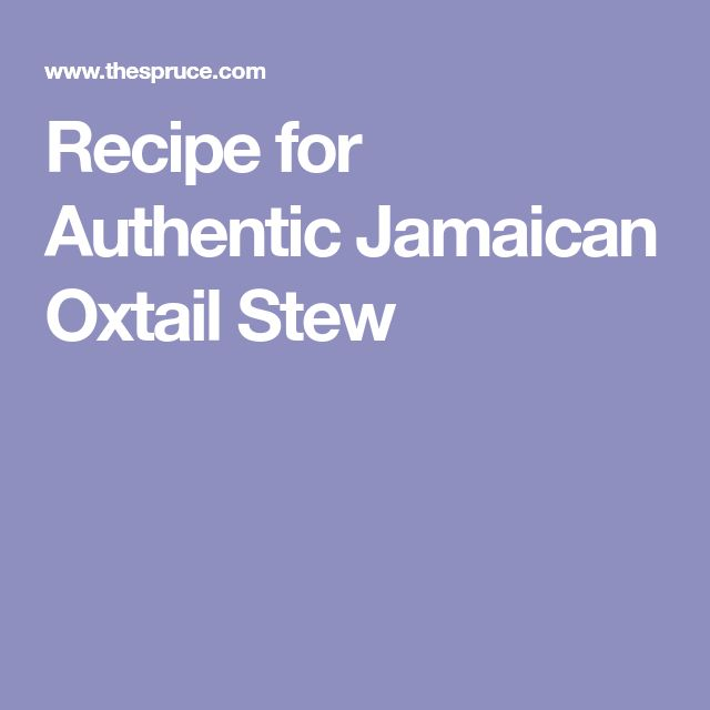Recipe for Authentic Jamaican Oxtail Stew