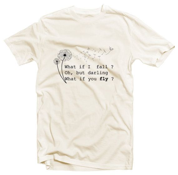 What if I fall Oh but darling what if you fly Shirt by Mystatement