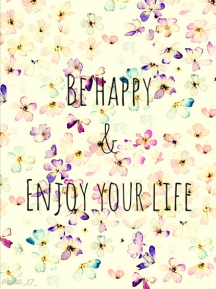 Be happy and enjoy your life! #inspiringquotes