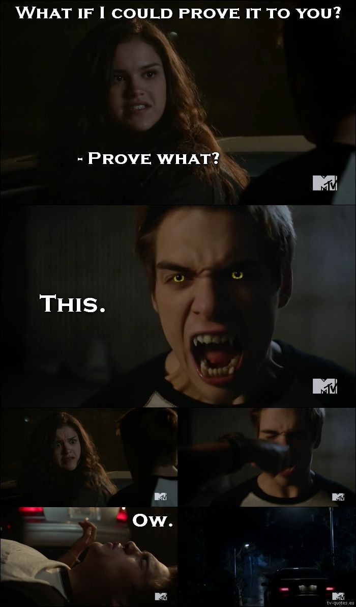 TV Quotes: Teen Wolf - Quote - What if I could prove it to you?