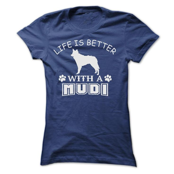 LIFE IS BETTER WITH A MUDI SHIRT