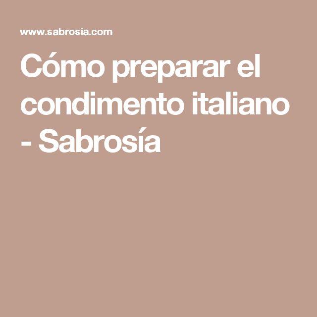 Cómo preparar el condimento italiano - Sabrosía