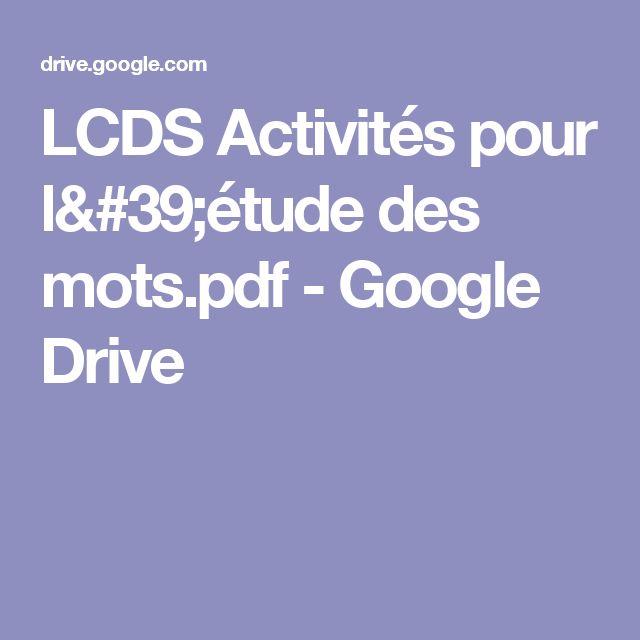 LCDS Activités pour l'étude des mots.pdf - Google Drive
