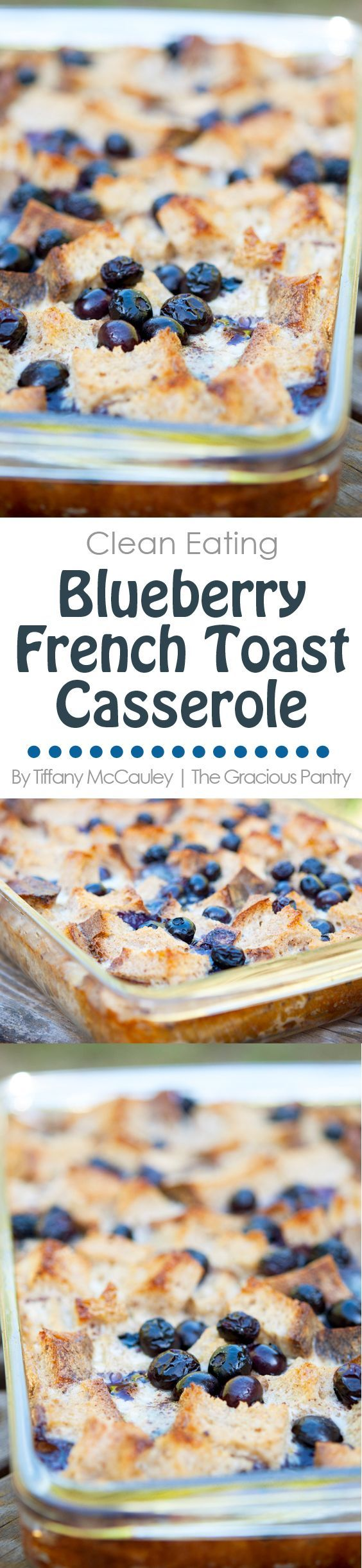 Clean Eating Blueberry French Toast Casserole. An oh-so-yummy option for a special occasion breakfast. ~ http://www.thegraciouspantry.com