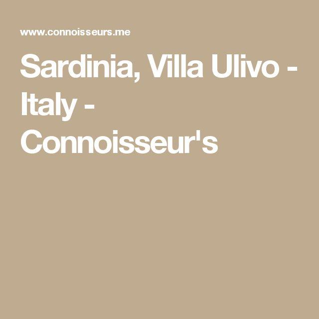 Sardinia, Villa Ulivo - Italy - Connoisseur's