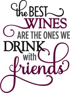 Wine and friends!
