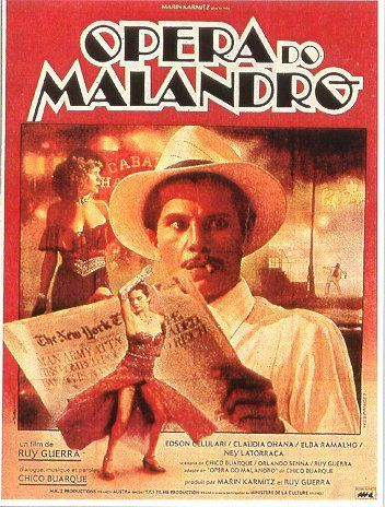 Opera Do Malandro, (Malandro), Dir. Ruy Guerra, Brazil, 1986. Mix up and share, Film Noire, Gene Kelly, Broadway Musicals and Brazilian Pre WW2 Politics and you get Malandro. Although a bit cliche and perdictable, it is interesting and clear to understand. Worth seeing and it hasn't lost its charm.