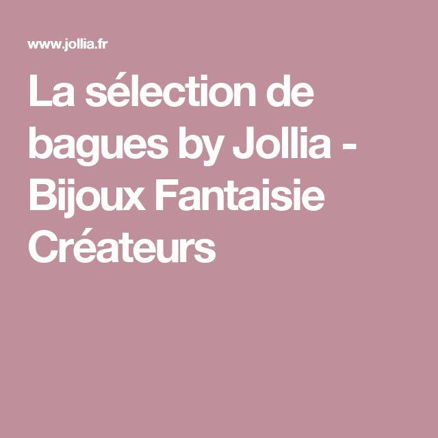 La sélection de bagues by Jollia - Bijoux Fantaisie Créateurs