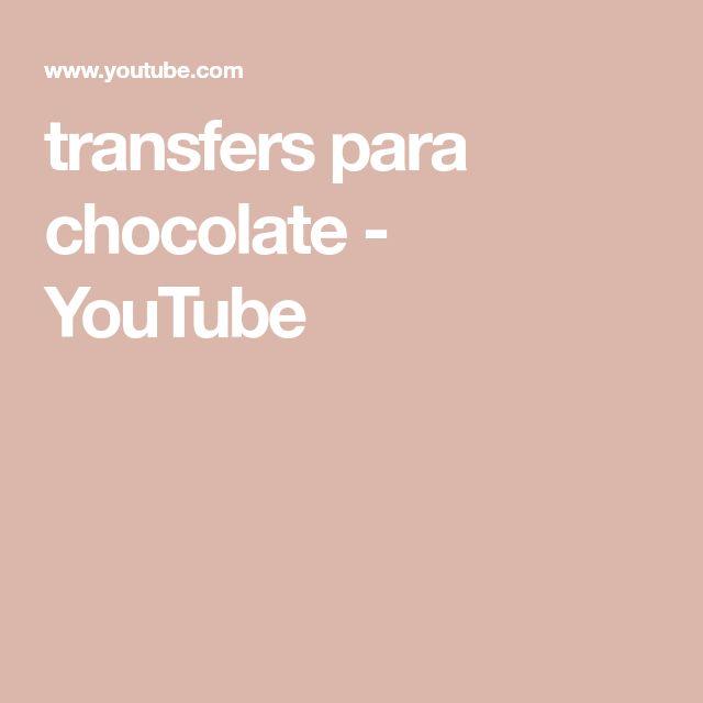 transfers para chocolate - YouTube