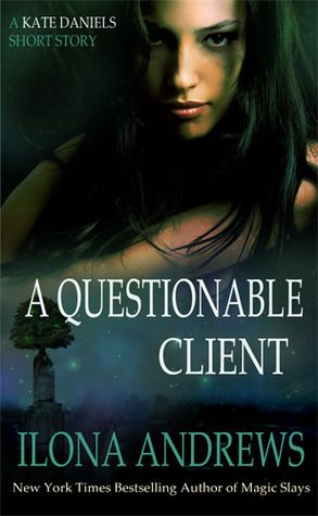 Goodreads | A Questionable Client (Kate Daniels, #0.5) by Ilona Andrews — Reviews, Discussion, Bookclubs, Lists