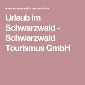 Urlaub im Schwarzwald - Schwarzwald Tourismus GmbH