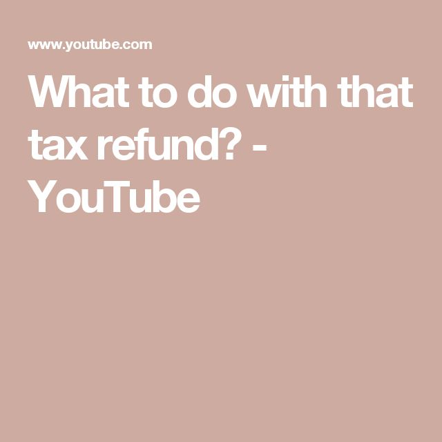 What to do with that tax refund? - YouTube
