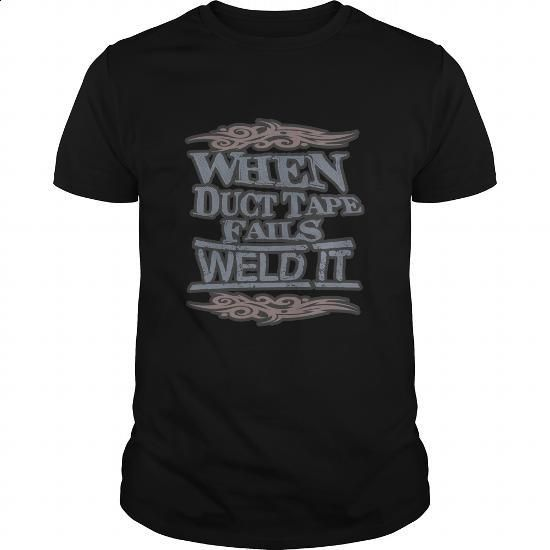 When Duct Tape Fails Weld It Great Gift For Any Welders Fan - #cheap gift #bridal gift. MORE INFO => https://www.sunfrog.com/Jobs/When-Duct-Tape-Fails-Weld-It-Great-Gift-For-Any-Welders-Fan-Black-Guys.html?60505