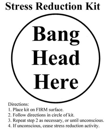 stress.: Work, Stressreduct, Quotes, Offices, Reduct Kits, Stress Reduct, Stress Relief, Funnies Stuff, Bangs Head