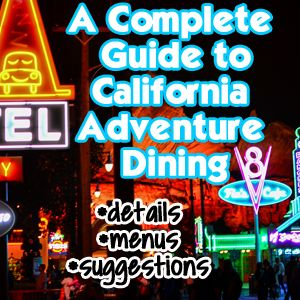 A Review of All California Adventure Dining