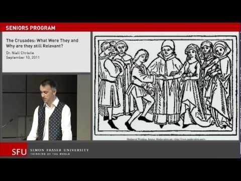 [Video] The Crusades: What were they and why are they still relevant?   Lecture by Niall Christie, Given on September 10, 2011 at Simon Fraser University