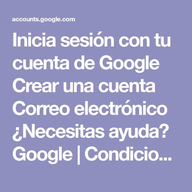 Inicia sesión con tu cuenta de Google Crear una cuenta Correo electrónico ¿Necesitas ayuda? Google | Condiciones del servicio | Política de Privacidad | Ayuda
