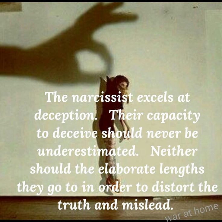 The narcissist excels at deception. Their capacity to deceive should never be underestimated. Neither should the elaborate lengths they go to in order to distort the truth & mislead.