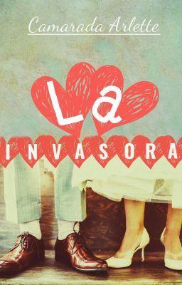 La invasora - True love #wattpad #historia-corta