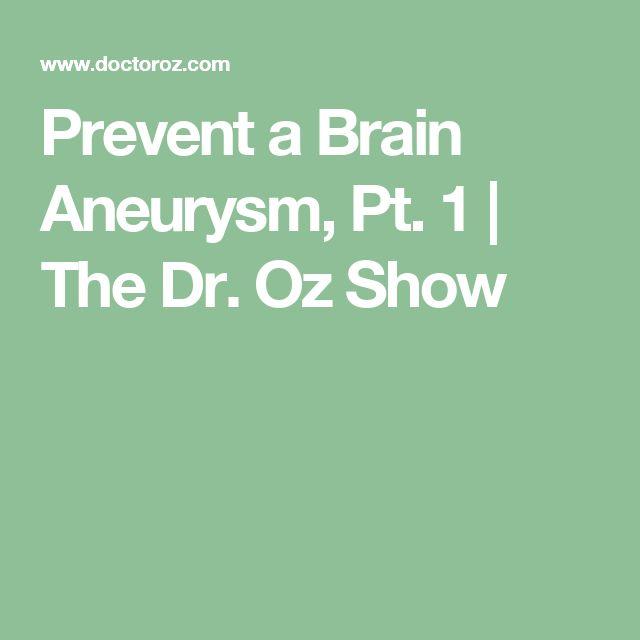 Prevent a Brain Aneurysm, Pt. 1   The Dr. Oz Show