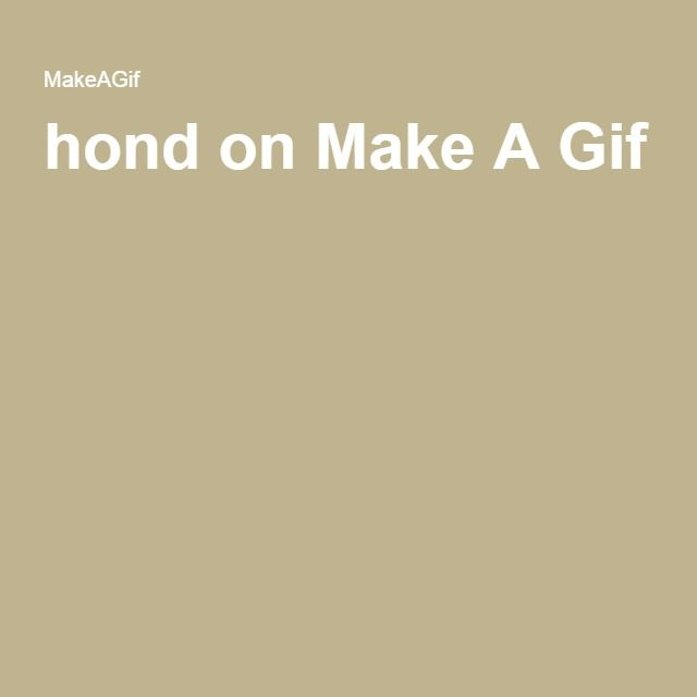hond on Make A Gif
