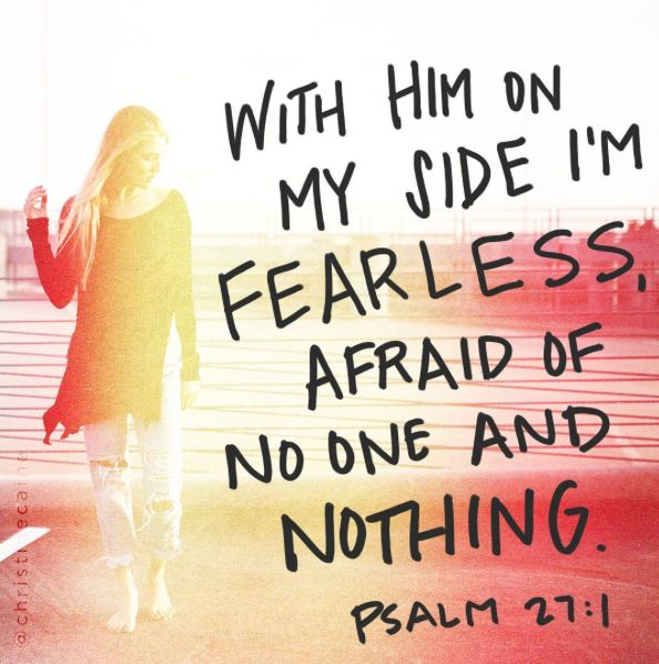 I'm FEARLESS  because GOD is with me.