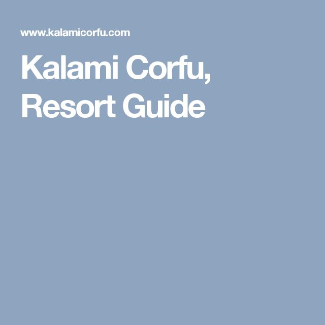 Kalami Corfu, Resort Guide