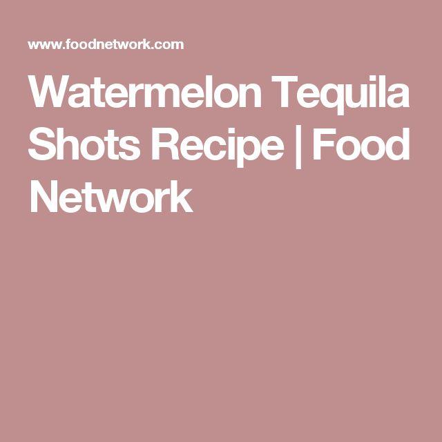 Watermelon Tequila Shots Recipe   Food Network